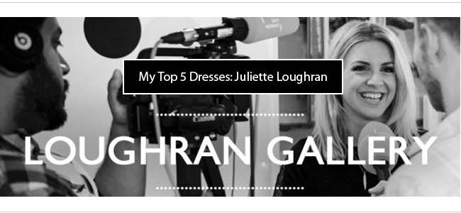 Juliette_Loughran_Top_5_dresses